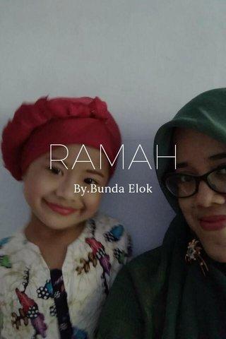 RAMAH By.Bunda Elok