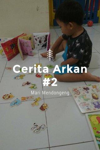 Cerita Arkan #2 Mari Mendongeng
