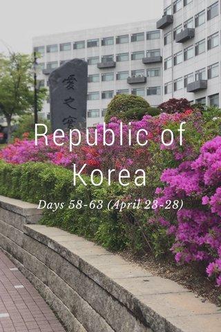 Republic of Korea Days 58-63 (April 23-28)