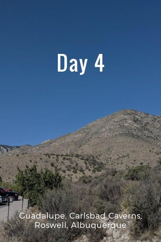 Day 4 Guadalupe, Carlsbad Caverns, Roswell, Albuquerque