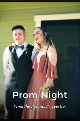 Prom Night From the Parents Perspective