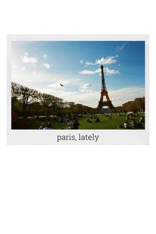 paris, lately