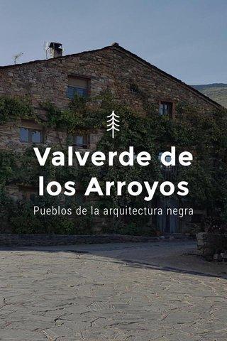 Valverde de los Arroyos Pueblos de la arquitectura negra
