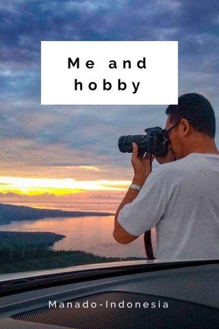 Me and hobby Manado-Indonesia