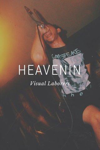 HEAVENIN Visual Laborers