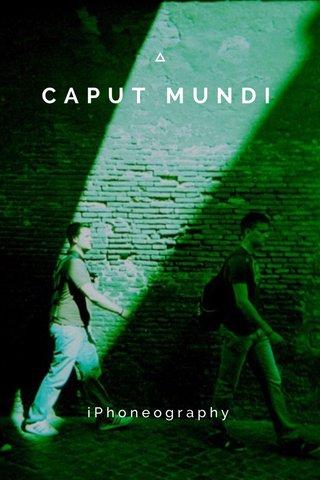 CAPUT MUNDI iPhoneography