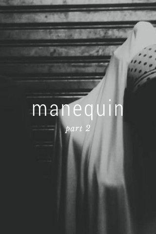 manequin part 2
