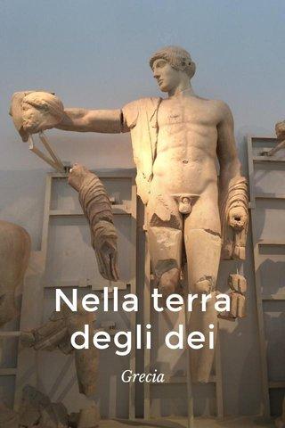 Nella terra degli dei Grecia