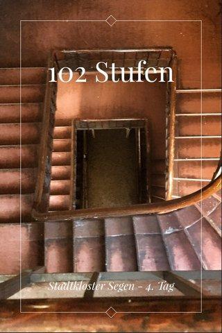 102 Stufen Stadtkloster Segen - 4. Tag