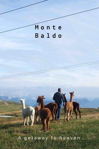 Monte Baldo A getaway to heaven