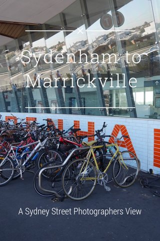 Sydenham to Marrickville A Sydney Street Photographers View