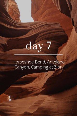 day 7 Horseshoe Bend, Antelope Canyon, Camping at Zion