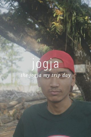 jogja the jogja my trip day
