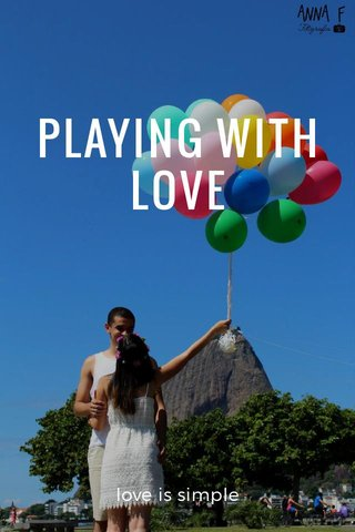PLAYING WITH LOVE love is simple