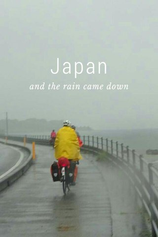 Japan and the rain came down