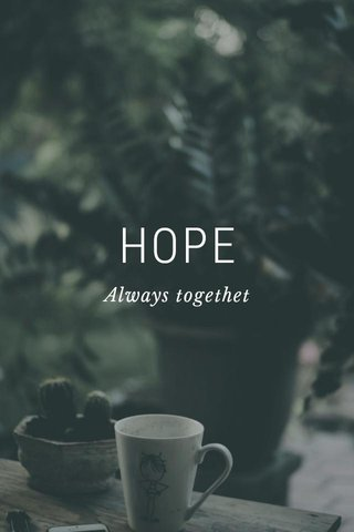 HOPE Always togethet