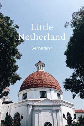 Little Netherland Semarang