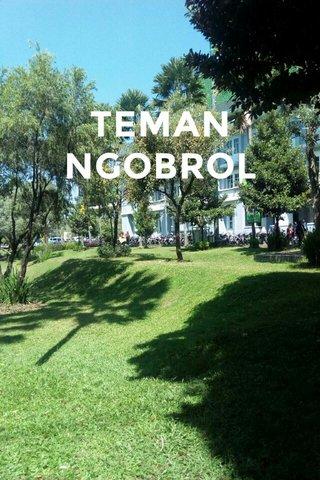 TEMAN NGOBROL :)