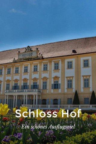Schloss Hof Ein schönes Ausflugsziel
