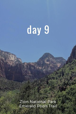 day 9 Zion National Park Emerald Pools Trail