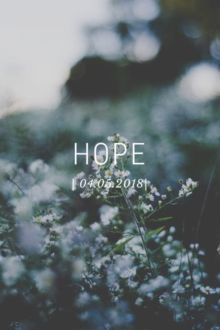 HOPE   04.05.2018 
