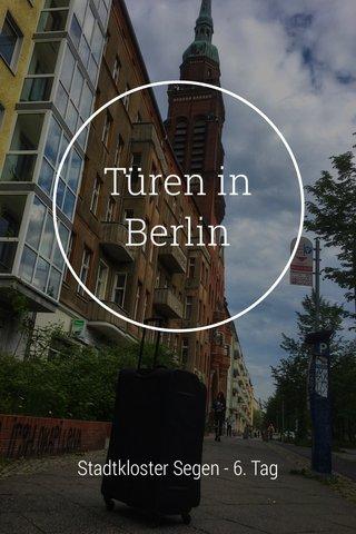 Türen in Berlin Stadtkloster Segen - 6. Tag