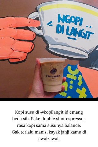 Kopi susu di @kopilangit.id emang beda sih. Pake double shot espresso, rasa kopi sama susunya balance. Gak terlalu manis, kayak janji kamu di awal-awal.