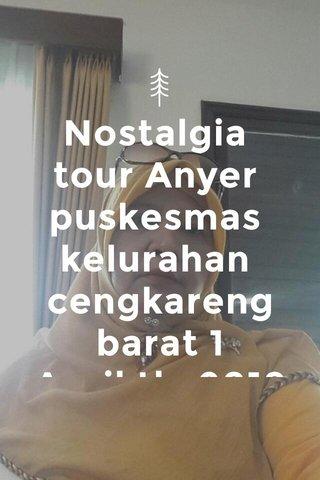 Nostalgia tour Anyer puskesmas kelurahan cengkareng barat 1 April th 2018