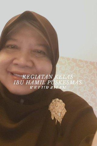 KEGIATAN KELAS IBU HAMIL PUSKESMAS KELURAHAN CENGKARWNG BARAT 1 TAHUN 2018 oleh BIDAN YUNINGSIH