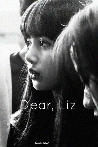 Dear, Liz