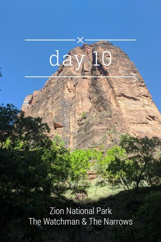 day 10 Zion National Park The Watchman & The Narrows
