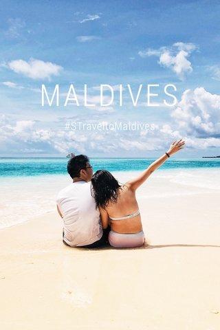 MALDIVES #STraveltoMaldives