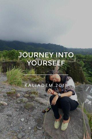 JOURNEY INTO YOURSELF KALIADEM,2018