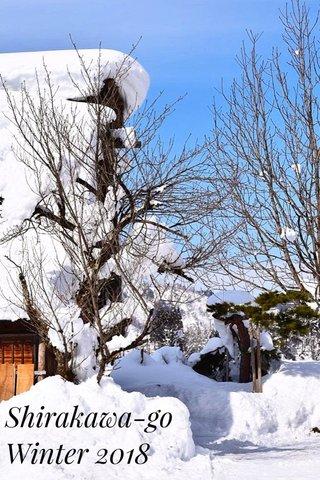 Shirakawa-go Winter 2018