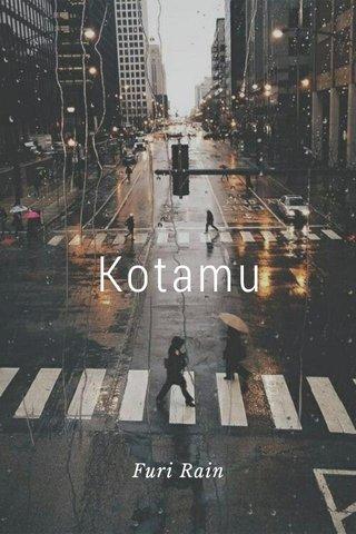 Kotamu Furi Rain