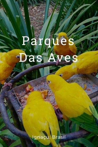 Parques Das Aves Ignaçu, Brasil