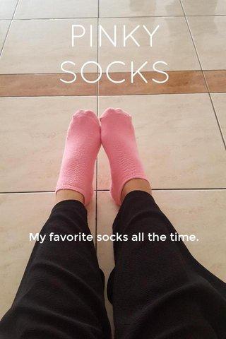 PINKY SOCKS My favorite socks all the time.