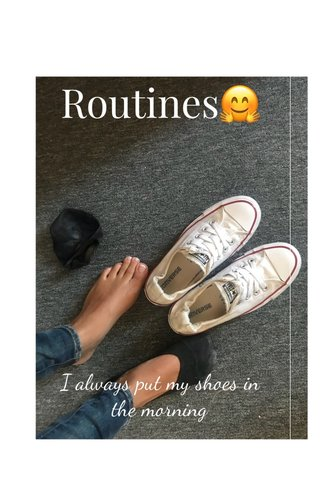 Routines🤗 I always put my shoes in the morning