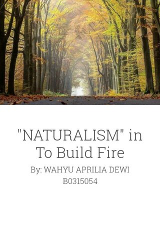 """""""NATURALISM"""" in To Build Fire"""