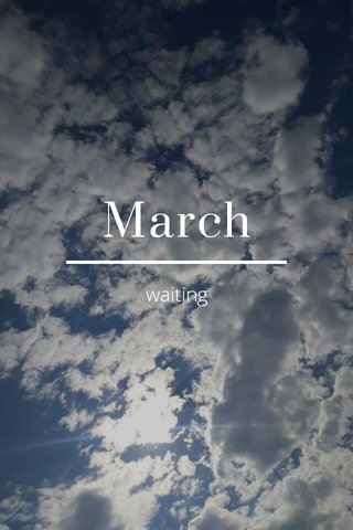 March waiting