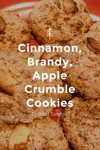 Cinnamon, Brandy, Apple Crumble Cookies Crumbly Comfort
