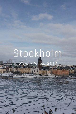 Stockholm Winter breaks 2018
