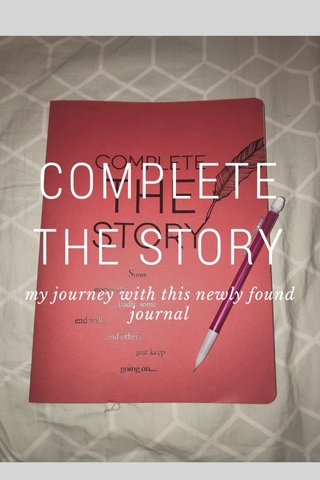 COMPLETE THE STORY my journey with this newly found journal