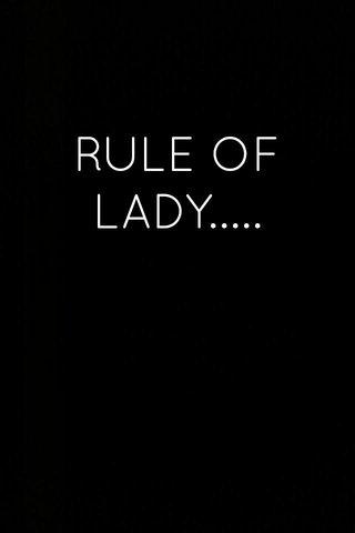 RULE OF LADY.....