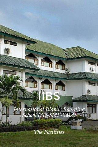 IIBS International Islamic Boarding School (SD-SMP-SMA) The Facilities