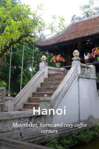 Hanoi Motorbikes, horns and cosy coffee corners