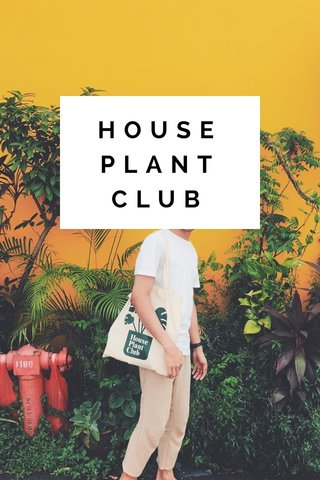 HOUSEPLANT CLUB