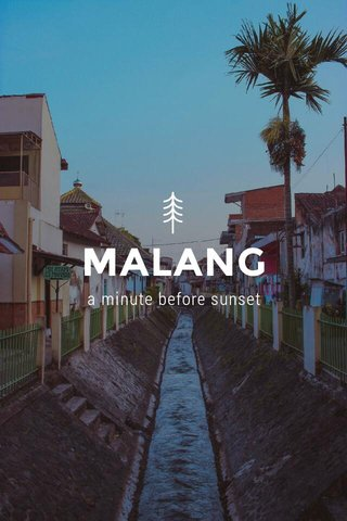 MALANG a minute before sunset