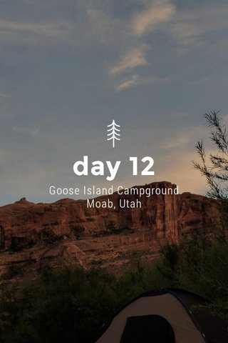 day 12 Goose Island Campground Moab, Utah