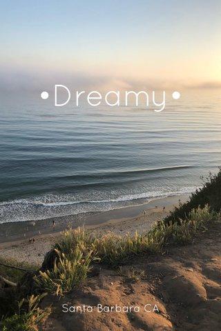 •Dreamy• Santa Barbara CA